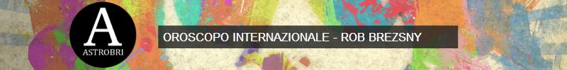 astrobri Rob Brezsny oroscopo Internazionale